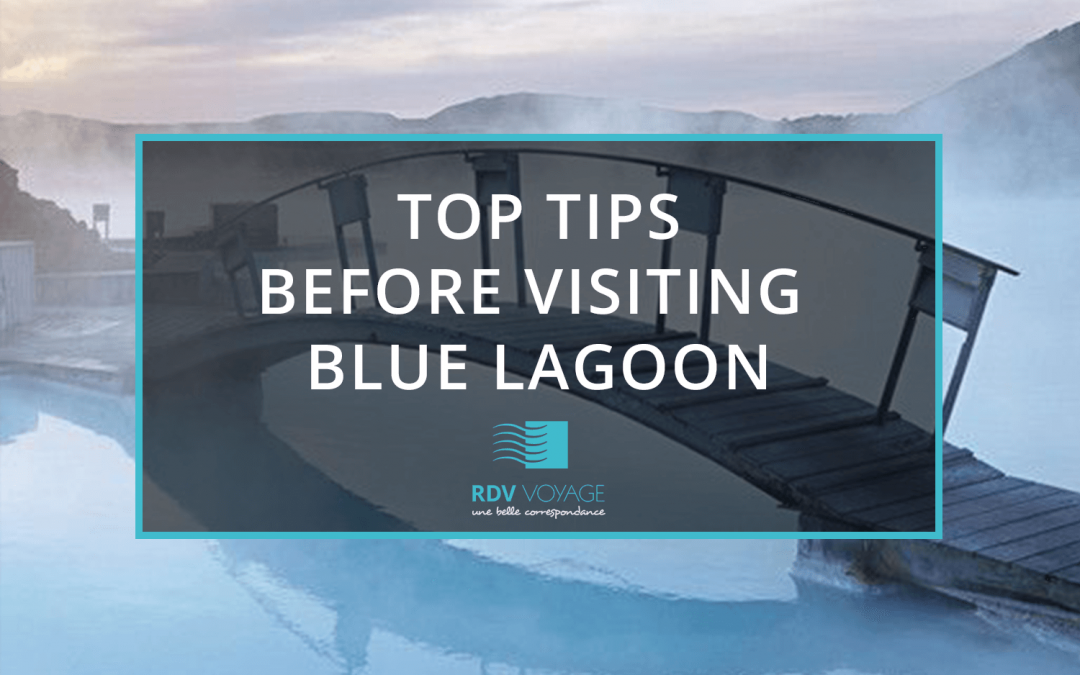 Top Tips when visiting Blue Lagoon