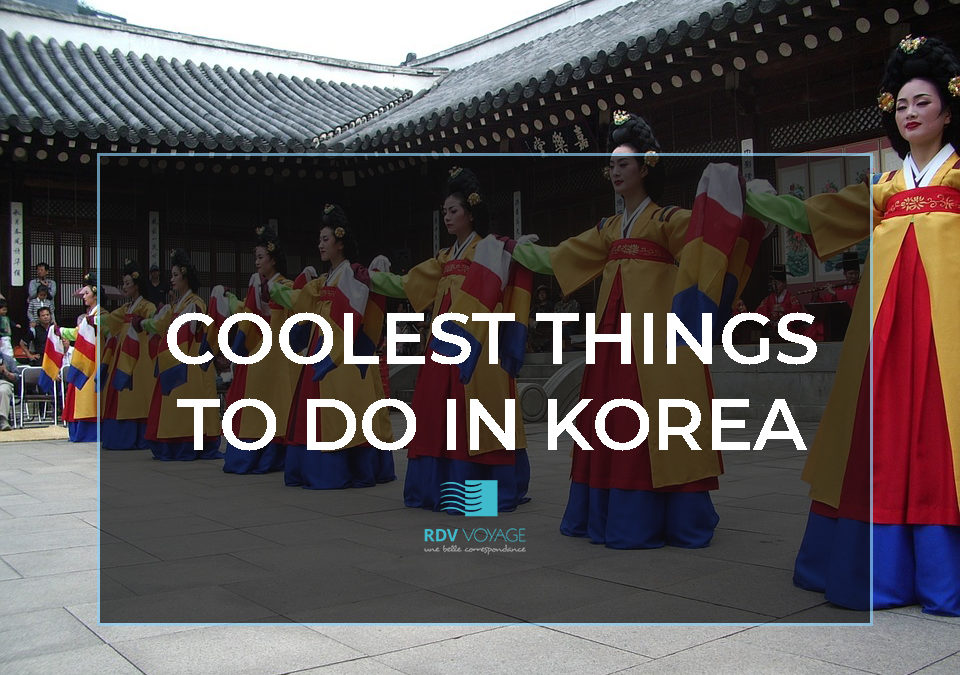Coolest Things To Do In Korea