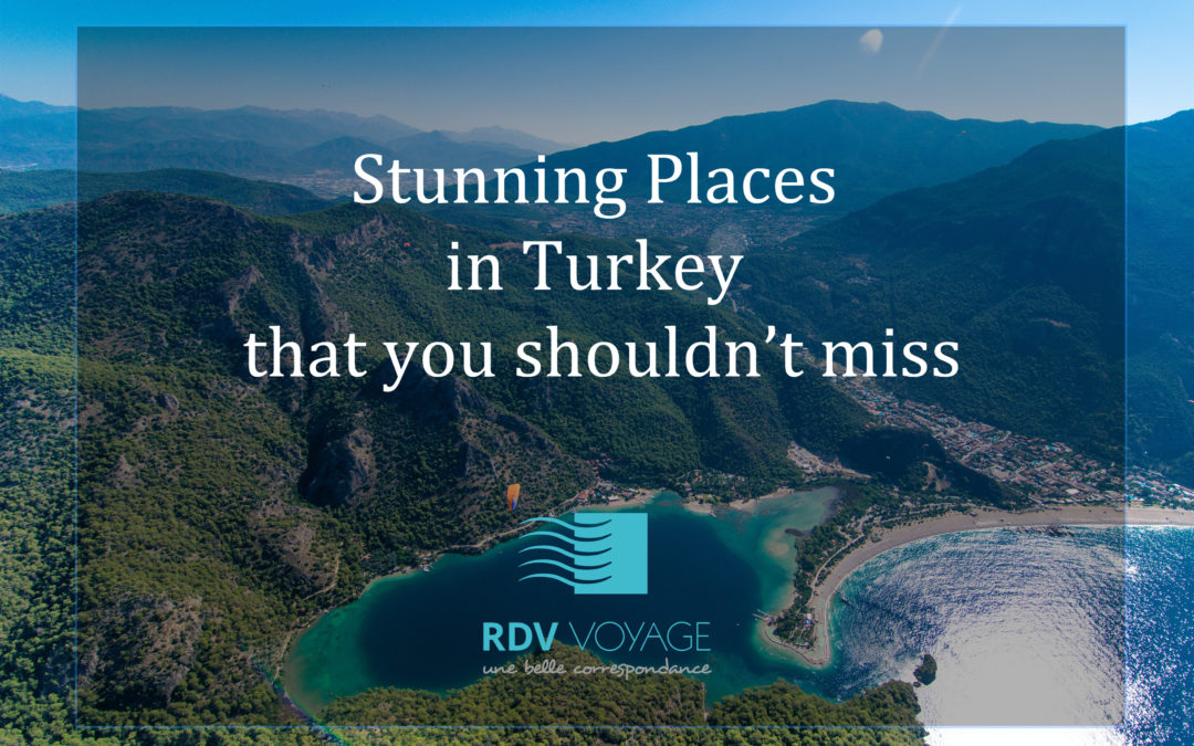 Stunning Places in Turkey that you shouldn't miss