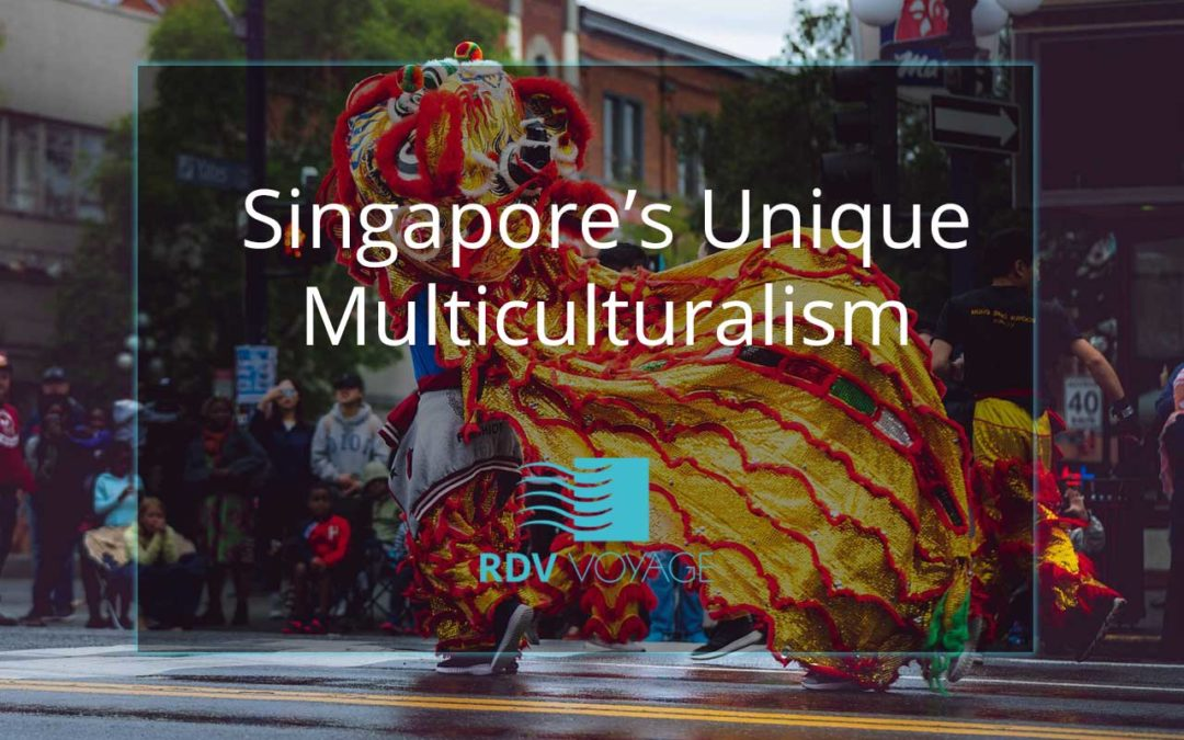 Singapore's Unique Multiculturalism