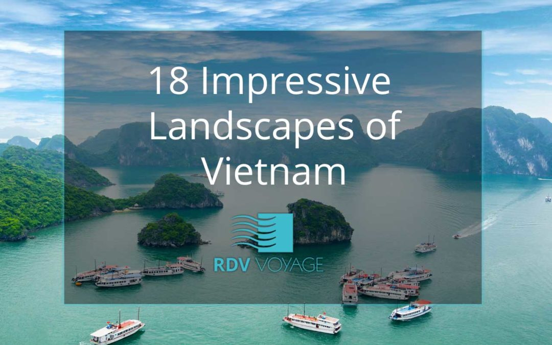 18 Impressive Landscapes of Vietnam