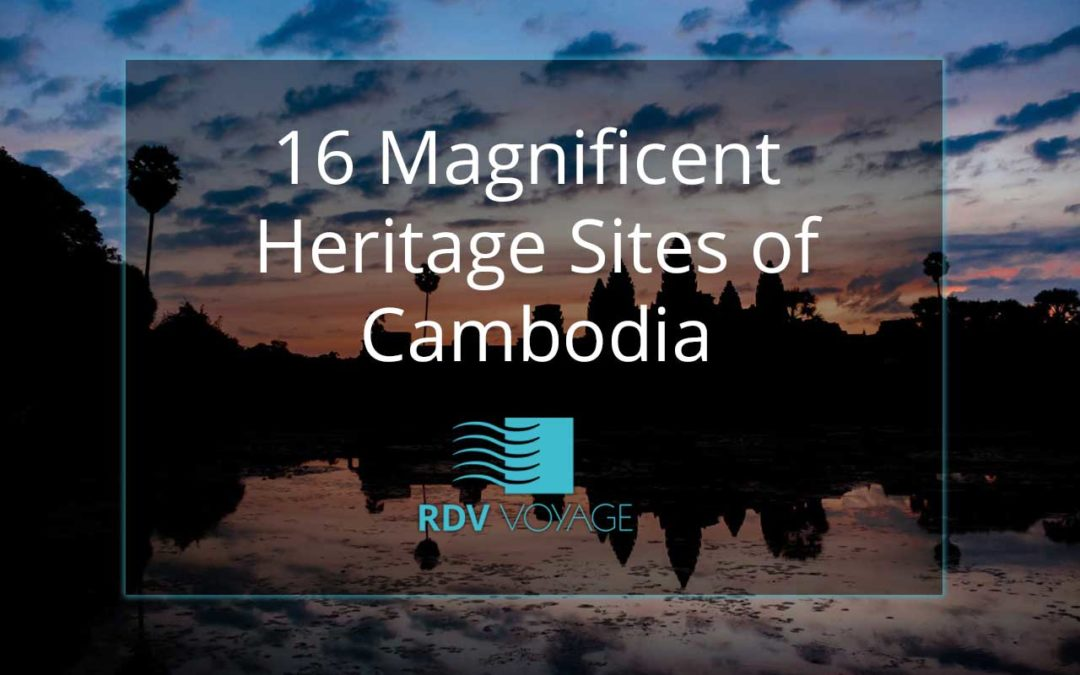 16 Magnificent Heritage sites of Cambodia