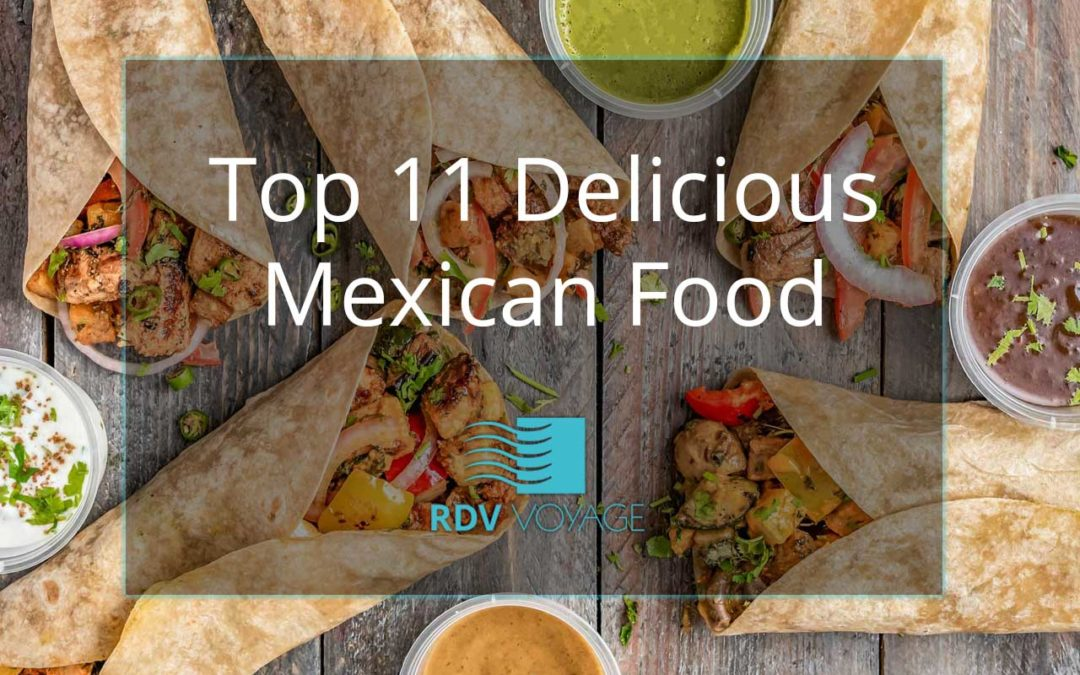 Top 11 Delicious Mexican Food