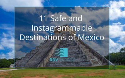 11 Safe and Instagrammable Destinations of Mexico