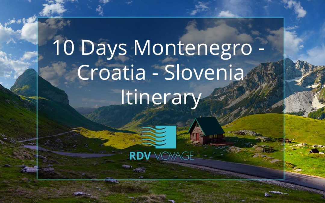 10 Days Montenegro-Croatia-Slovenia Itinerary