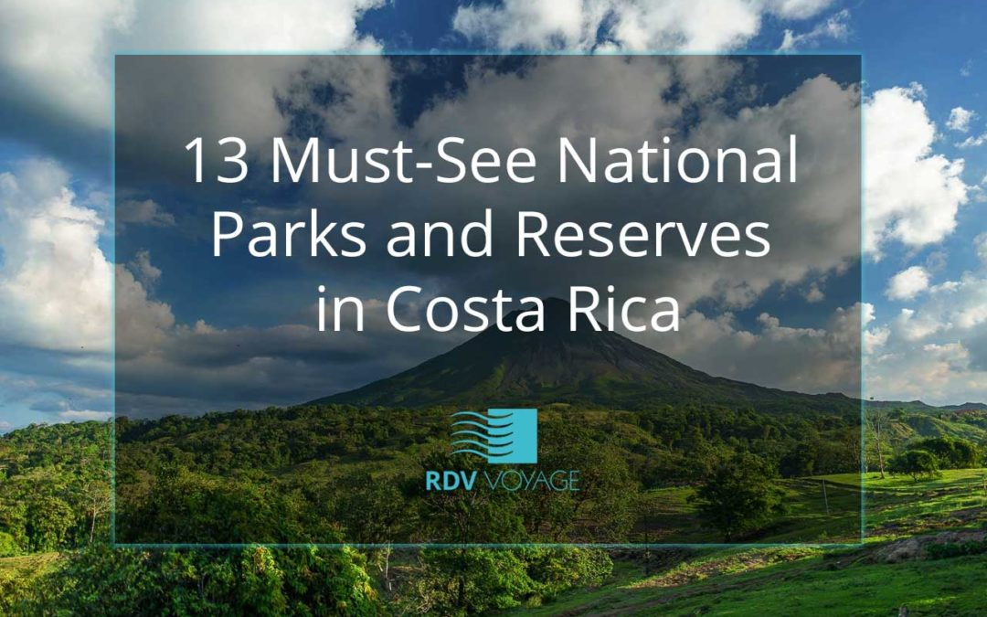 13 Must-See National Parks and Reserves in Costa Rica