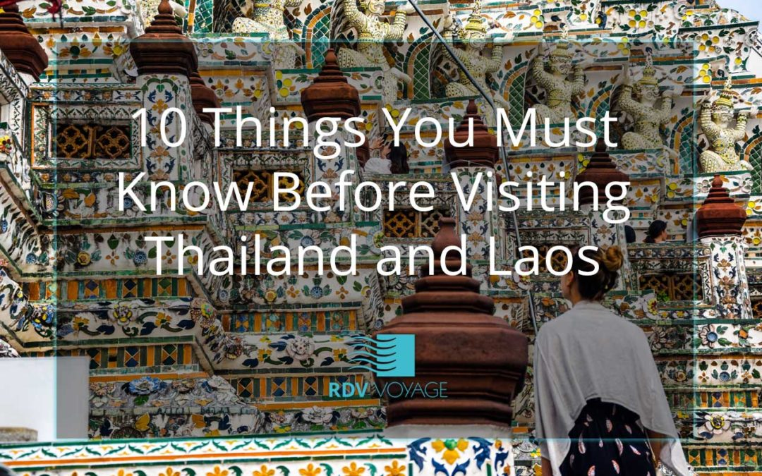 10 Things You Must Know Before Visiting Thailand and Laos