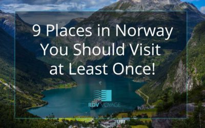 9 Places in Norway You Should Visit at Least Once!